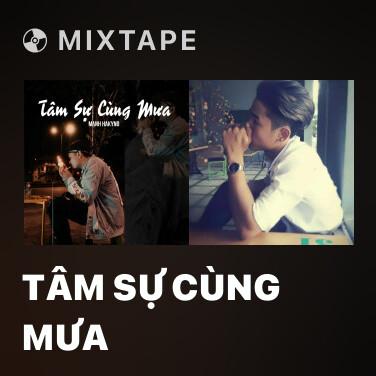 Mixtape Tâm Sự Cùng Mưa