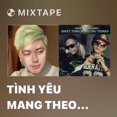 Mixtape Tình Yêu Mang Theo (Remix) - Various Artists