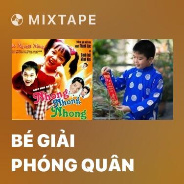 Mixtape Bé Giải Phóng Quân - Various Artists
