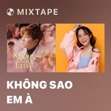 Mixtape Không Sao Em À
