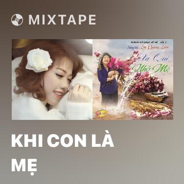 Mixtape Khi Con Là Mẹ - Various Artists