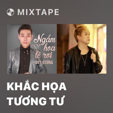Mixtape Khắc Họa Tương Tư - Various Artists