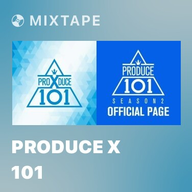 Mixtape PRODUCE X 101 - Various Artists