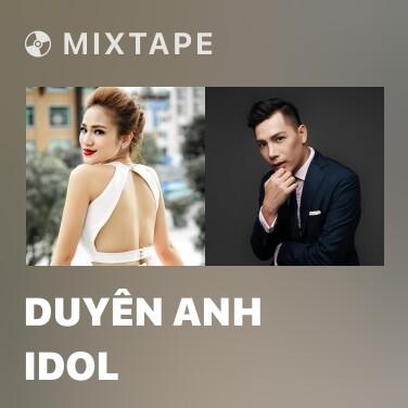 Mixtape Duyên Anh Idol - Various Artists