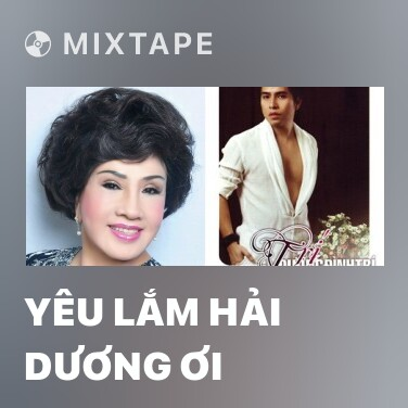 Mixtape Yêu Lắm Hải Dương Ơi - Various Artists