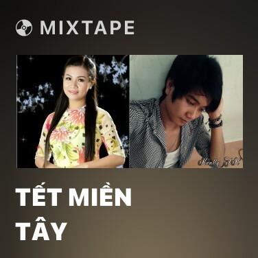 Mixtape Tết Miền Tây - Various Artists