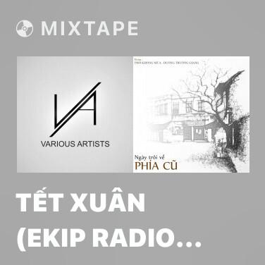 Mixtape Tết Xuân (Ekip Radio Chuyến Tàu Âm Nhạc) - Various Artists