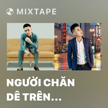 Mixtape Người Chăn Dê Trên Thảo Nguyên - Various Artists