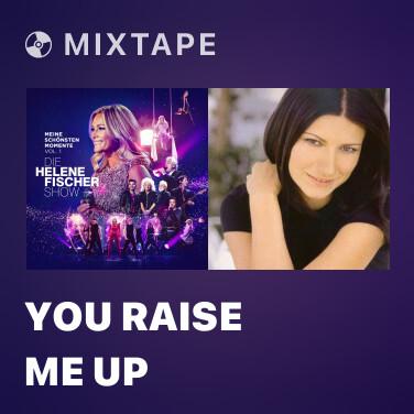 Mixtape You Raise Me Up - Various Artists