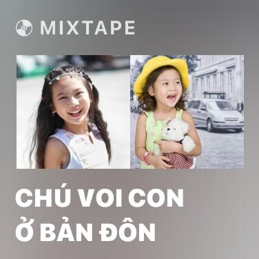 Mixtape Chú Voi Con Ở Bản Đôn - Various Artists
