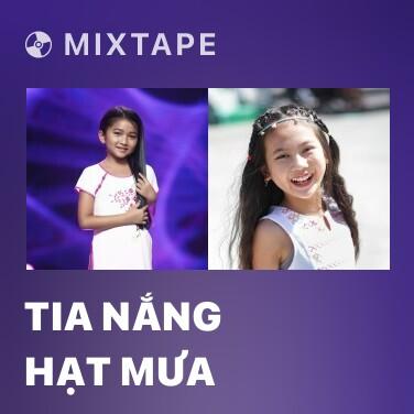 Mixtape Tia Nắng Hạt Mưa - Various Artists