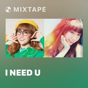 Mixtape I Need U - Various Artists