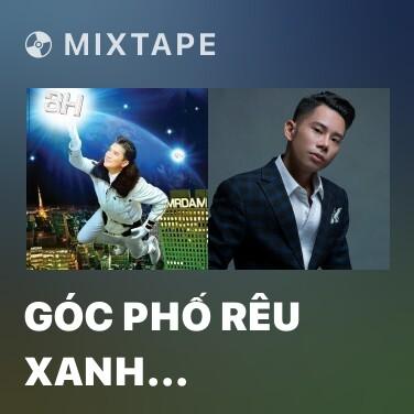 Mixtape Góc Phố Rêu Xanh (Remix) - Various Artists