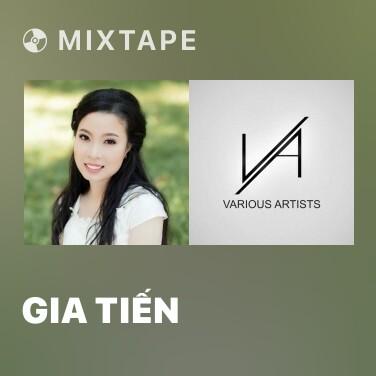 Mixtape Gia Tiến - Various Artists