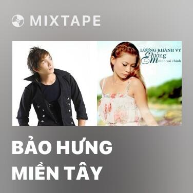 Mixtape Bảo Hưng Miền Tây - Various Artists