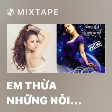 Mixtape Em Thừa Những Nỗi Đau - Various Artists