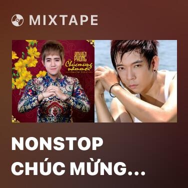 Mixtape Nonstop Chúc Mừng Năm Mới - Various Artists