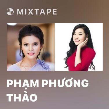 Mixtape Phạm Phương Thảo