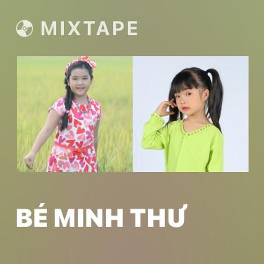 Mixtape Bé Minh Thư - Various Artists