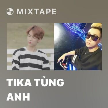 Mixtape Tika Tùng Anh - Various Artists