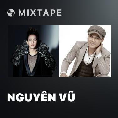 Mixtape Nguyên Vũ - Various Artists