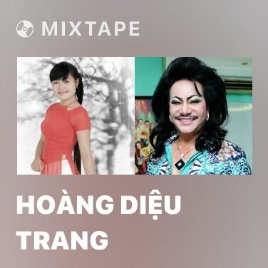 Mixtape Hoàng Diệu Trang
