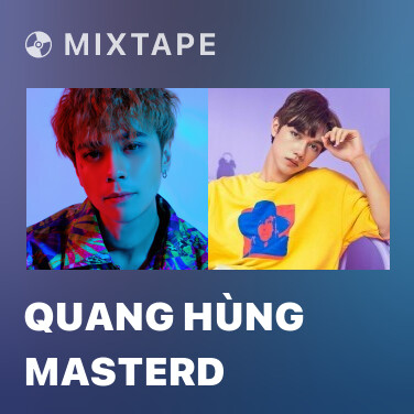 Mixtape Quang Hùng MasterD - Various Artists