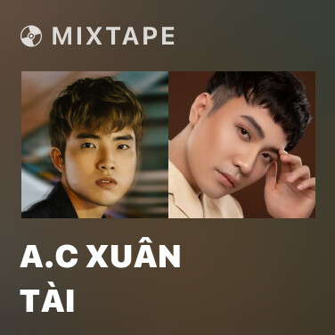 Mixtape A.C Xuân Tài - Various Artists