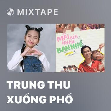 Mixtape Trung Thu Xuống Phố - Various Artists