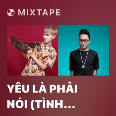 Mixtape Yêu Là Phải Nói (Tình Yêu Sửu Nhi) (Sửu Nhi OST) - Various Artists