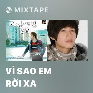 Mixtape Vì Sao Em Rời Xa - Various Artists