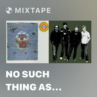 Mixtape No Such Thing as Love - Various Artists