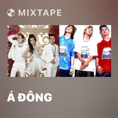 Mixtape Á Đông - Various Artists