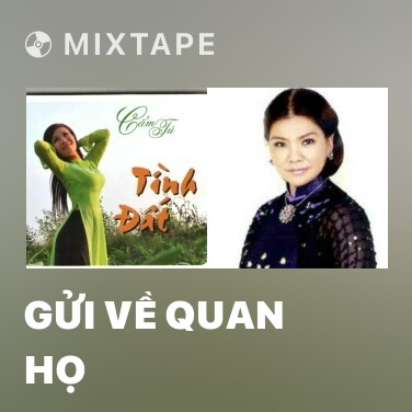 Mixtape Gửi Về Quan Họ - Various Artists