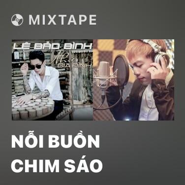 Mixtape Nỗi Buồn Chim Sáo