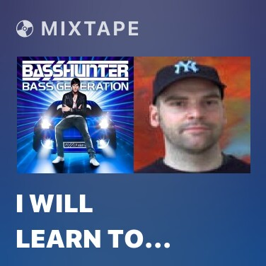 Mixtape I Will Learn to Love Again (feat. Stunt) - Various Artists