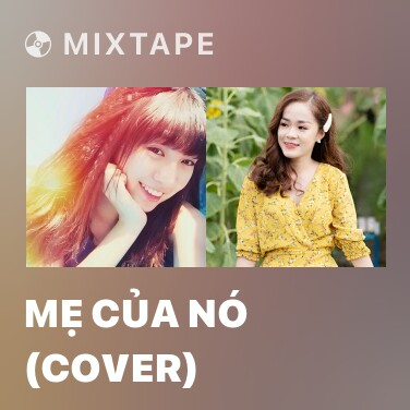 Mixtape Mẹ Của Nó (Cover) - Various Artists
