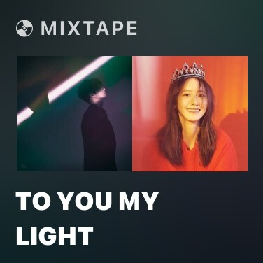 Mixtape To You My Light - Various Artists