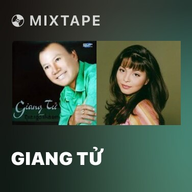 Mixtape Giang Tử - Various Artists
