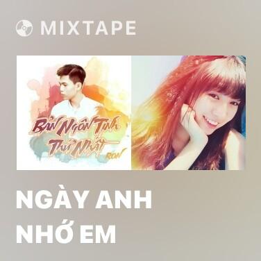 Mixtape Ngày Anh Nhớ Em - Various Artists