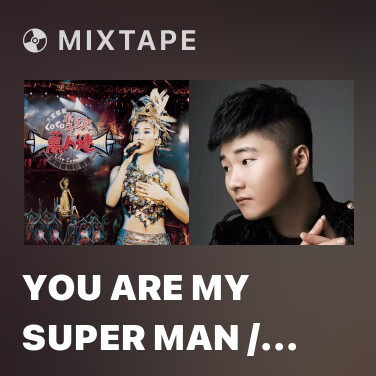 Mixtape You Are My Super Man / Mr. Almost-Right (Live) - Various Artists