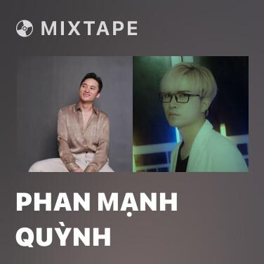 Mixtape Phan Mạnh Quỳnh