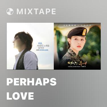 Mixtape Perhaps Love - Various Artists