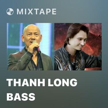 Mixtape Thanh Long Bass - Various Artists