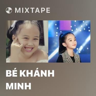 Mixtape Bé Khánh Minh - Various Artists
