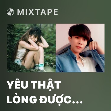 Mixtape Yêu Thật Lòng Được Gì - Various Artists