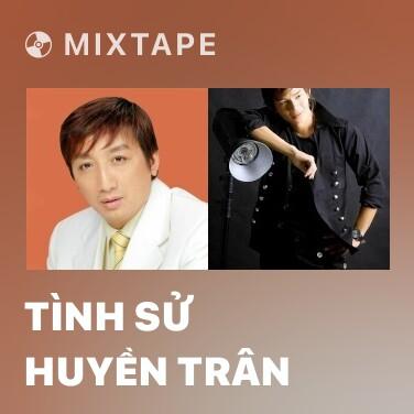 Mixtape Tình Sử Huyền Trân - Various Artists