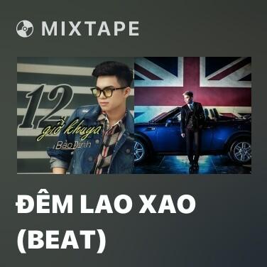 Mixtape Đêm Lao Xao (Beat) -