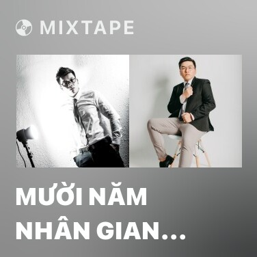 Mixtape Mười Năm Nhân Gian (Remix) - Various Artists