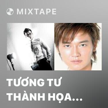 Mixtape Tương Tư Thành Họa (Remix) - Various Artists